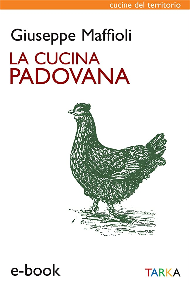 避難する離れて政府La cucina padovana: Storia e ricette (Cucine del territorio) (Italian Edition)