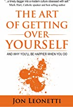 The Art of Getting Over Yourself