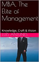 MBA, The Elite of Management: Knowledge, Craft & Vision