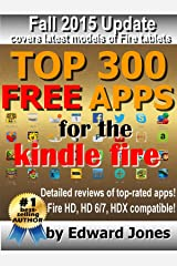 Top 300 Free Apps for the Kindle Fire: The complete guide to the best free Kindle apps Kindle Edition