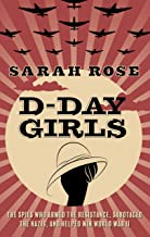 D-Day Girls: The Spies Who Armed the Resistance, Sabotaged the Nazis, and Helped Win World War II (Thorndike Press Large P...