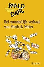 Het wonderlijk verhaal van Hendrik Meier: en zes andere verhalen