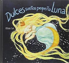 Dulces sueños pequeña Luna (Cuentos ilustrados)