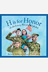H Is for Honor: A Millitary Family Alphabet Kindle Edition