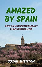 Amazed by Spain: How an Unexpected Legacy Changed our Lives