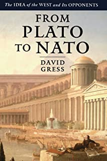From Plato to NATO: The Idea of the West and Its Opponents (English Edition)