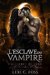 L'esclave du Vampire: Une Romance Paranormale (L'Alliance de Sang t. 1) Format Kindle