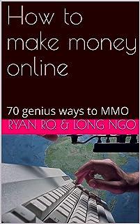 How to make money online: 70 genius ways to MMO