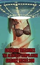 Gathered Treasures: The Alien Gift Compilation