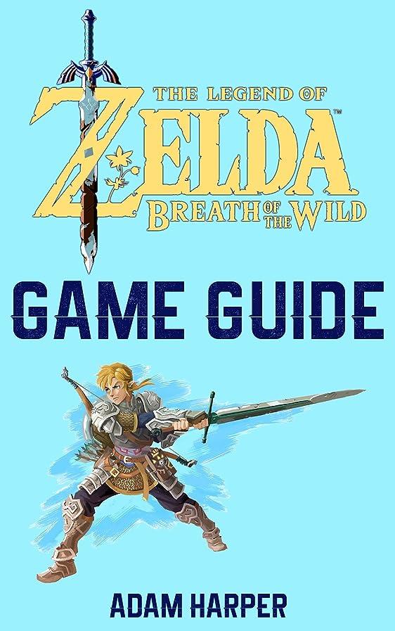 放棄するブート感謝しているThe Legend of Zelda: Breath of the Wild - Guide Book: The Guide That Will Take Your Gaming To The Next Level! Get The Info You Need In Order To Become The Best Player! (English Edition)