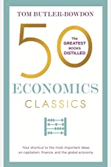 50 Economics Classics: Your shortcut to the most important ideas on capitalism, finance, and the global economy Kindle Edition