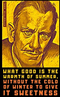 John Steinbeck: A Little Book of Essential Quotes on Writing, Wisdom, and Life