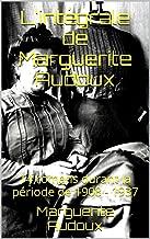 L'intégrale de Marguerite Audoux: 14 romans durant la période de 1908 - 1937 (French Edition)