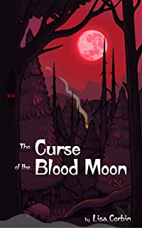 The Curse of the Blood Moon: Welcome to Creepsville (Mesmer Island Mysteries Book 1)