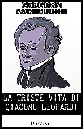 La triste vita di Giacomo Leopardi