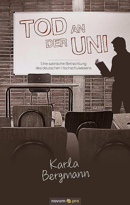 Tod an der Uni: Eine satirische Betrachtung des deutschen Hochschulwesens (German Edition)