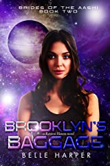 Brooklyn's Baggage: A Sci-fi Alien Romance (Brides of the Aashi Book 2) Kindle Edition