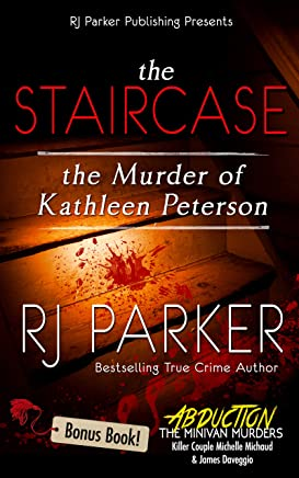 The Staircase: The Murder of Kathleen Peterson (True Crime Murder & Mayhem) (English Edition)