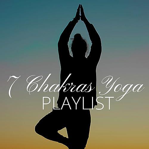 7 Chakras Yoga Playlist by Chakra Meditation Balancing on ...