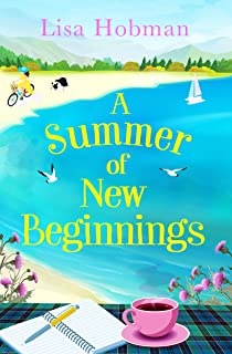 A Summer of New Beginnings: A heartwarming, feel-good novel, perfect for hopeless romantics (English Edition)