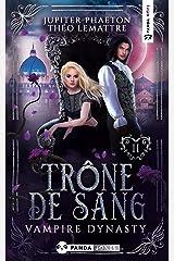 Trône de Sang (Vampire Dynasty t. 2) Format Kindle