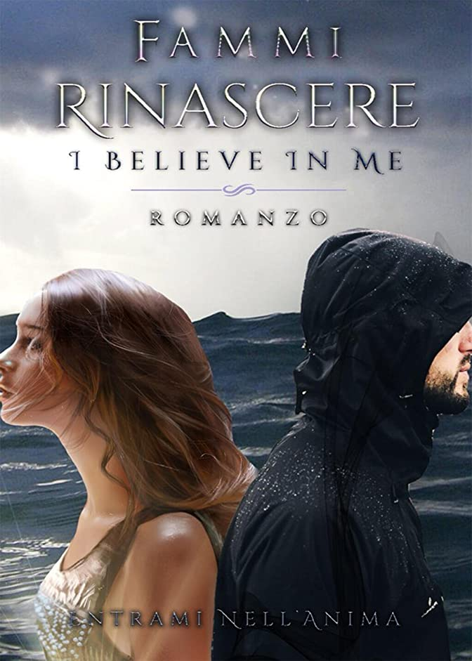 表向き女性ブラストFammi Rinascere: I Believe in Me (Italian Edition)