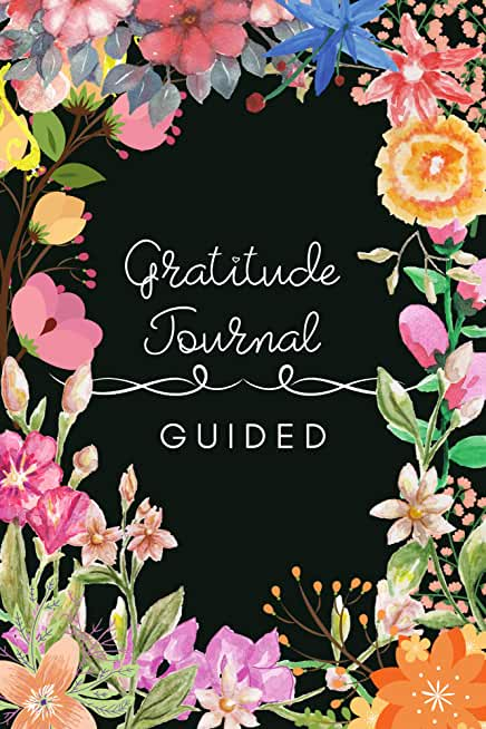 Gratitude Journal Guided: My Daily Gratitude Journal. A 52 Weeks How Regularly Journaling Can Help to Prepare and Strengthen You to Deal With Life (English Edition)