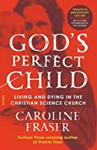 God's Perfect Child (Twentieth Anniversary Edition): Living and Dying in the Christian Science Church