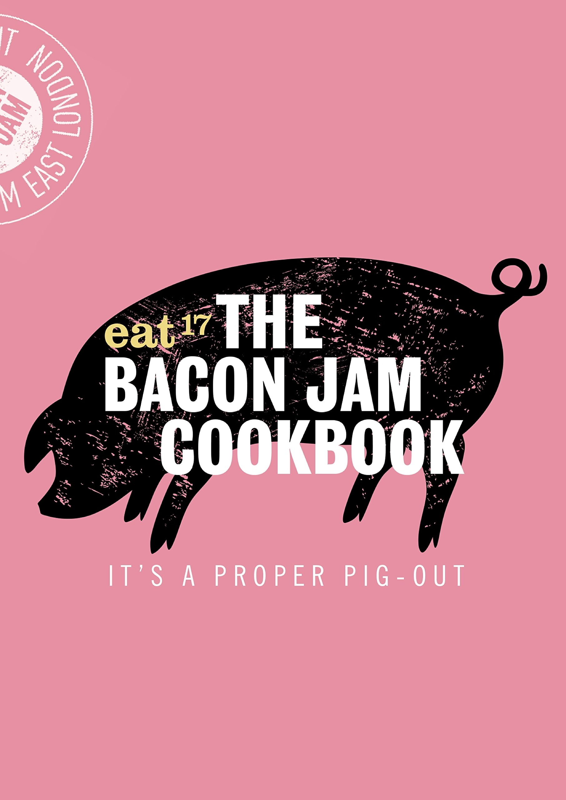 Download The Bacon Jam Cookbook: It's A Proper Pig-out (English Edition) 
