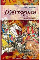 D'Artagnan: vera storia del moschettiere che divenne un mito Formato Kindle
