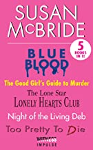 Susan McBride Collection: Blue Blood, Good Girls Guide to Murder, Lone Stars Lonely Hearts Club, Night of the Living Deb a...