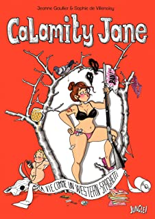 Calamity Jane - Tome 1 - La vie comme un western spaghetti (French Edition)