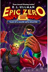 Epic Zero 6: Tales of a Major Meta Disaster Kindle Edition