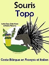 Conte Bilingue en Français et Italien: Souris — Topo (Apprendre l'italien t. 4) (French Edition)