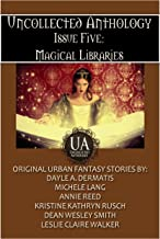 Magical Libraries (Uncollected Anthology Book 5)