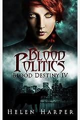 Blood Politics (Blood Destiny Book 4) Kindle Edition