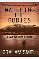 Watching The Bodies Kindle Edition