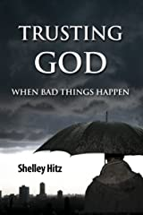 Trusting God When Bad Things Happen (Forgiveness Formula: Finding Lasting Freedom in Christ Book 1) Kindle Edition