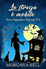 La strega è mobile: Trixie Pepperdine Mystery Formato Kindle
