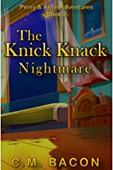 The Knick Knack Nightmare (Perry & Arvin Adventures Book 2) Kindle Edition