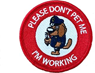 Vinpatch Please Don't Pet Me I'm Working Embroidered Sew On/Iron on Patch - Personalized Travel Patches Designed for Shirts Jackets Jeans and Backpacks - Patch Size 3''x3''