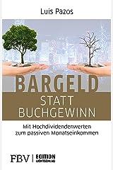 Bargeld statt Buchgewinn: Mit Hochdividendenwerten zum passiven Monatseinkommen (Edition Lichtschlag) Kindle Ausgabe