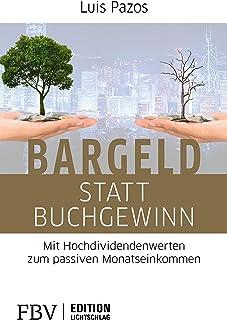 Bargeld statt Buchgewinn: Mit Hochdividendenwerten zum passiven Monatseinkommen (Edition Lichtschlag) (German Edition)