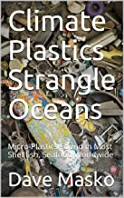 Climate Plastics Strangle Oceans: Micro-Plastics Found in Most Shellfish, Seafood Worldwide