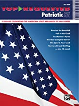 Top-Requested Patriotic Sheet Music: 19 Songs Celebrating the American Spirit Arranged by Dan Coates (Top-Requested Sheet Music)