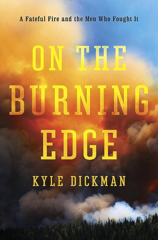 マスクパイ化学薬品On the Burning Edge: A Fateful Fire and the Men Who Fought It (English Edition)