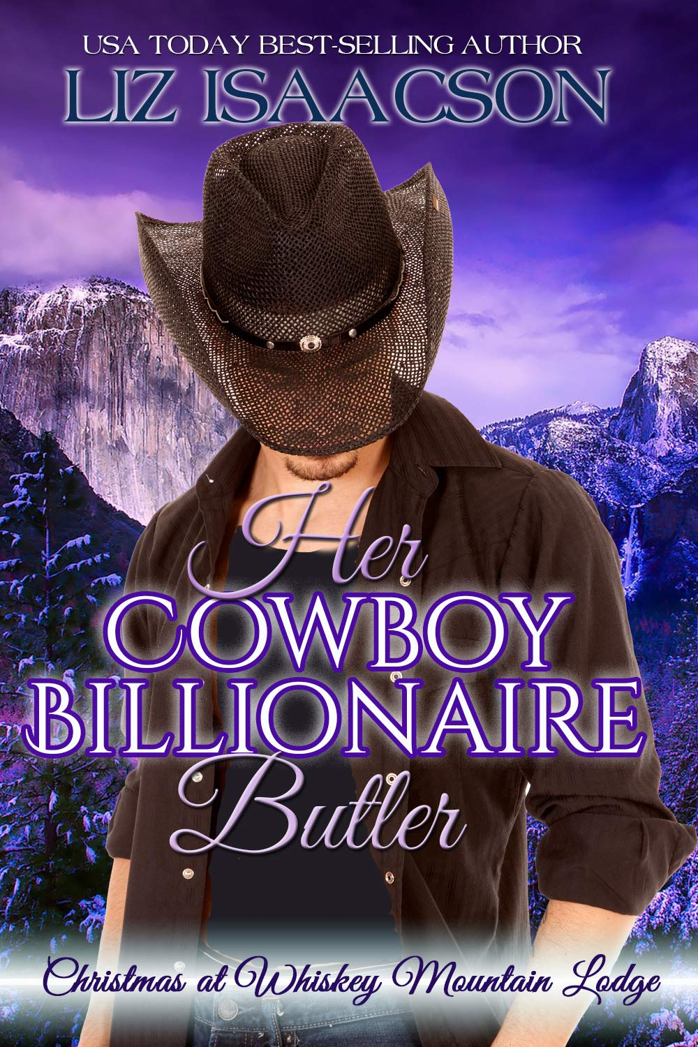 Her Cowboy Billionaire Butler: A Hammond Brothers Novel (Christmas at Whiskey Mountain Lodge Book 2)