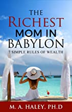 The Richest Mom in Babylon: 7 Simple Rules to Wealth