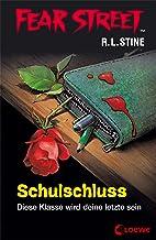 Fear Street 49 - Schulschluss: Die Buchvorlage zur Horrorfilmreihe auf Netflix (German Edition)