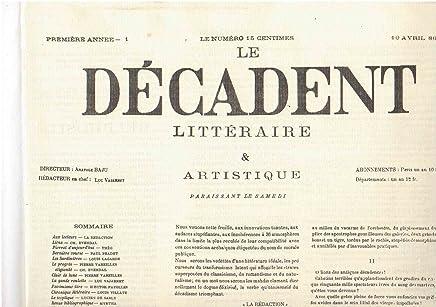 Le Décadent littéraire et artistique 1886 - 1ère année - des numéros 1 à 35 - 10 avril 1886 au 4 décembre 1886 - Edition en fac simile